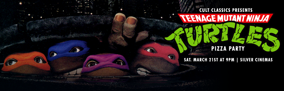 EVENTS: Cult Classics presents TEENAGE MUTANT NINJA TURTLES on 3/21! Check out the Event Prints and Shirt!
