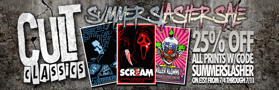 SALE: Check out our annual Summer Slasher Sale and save 25% off all Prints & Merch on our Etsy Store!