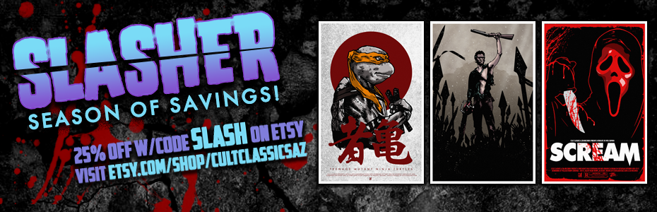SALE: Join us for our October SLASHER SEASON SALE! 25% Off ALL Purchases, plus FREE SHIPPING!